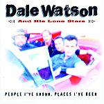 Dale Watson People I've Known, Places I've Been