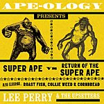 Lee Perry & The Upsetters Ape-Ology Presents: Super Ape Vs Return Of The Super Ape