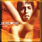 Michael Tolcher I Am