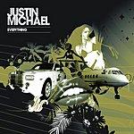 Justin Michael Everything