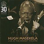 Hugh Masekela Live At The Market Theater