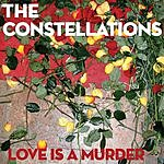 The Constellations Love Is A Murder (3-Track Maxi-Single)