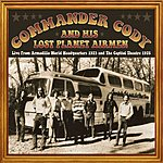 Commander Cody & His Lost Planet Airmen Live From The Armadillo World Headquarters, 1973, & The Capitol Theatre, 1975