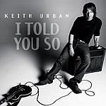 Keith Urban I Told You So (Single)