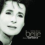 Marie-Paule Belle Marie Paule Belle: Chante Barbara