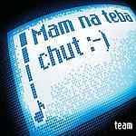 The Team Mam Na Teba Chut (Slovak Version)