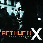 Arthur H Pour Madame X