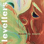 Levellers Mouth To Mouth (Remastered) (Bonus Tracks)
