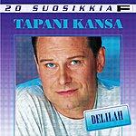 Tapani Kansa 20 Suosikkia: Delilah