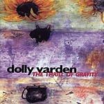 Dolly Varden The Thrill Of Gravity