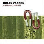 Dolly Varden The Dumbest Magnets