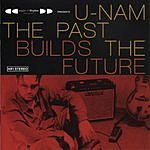 U-Nam The Past Builds The Future