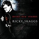 Ricky Skaggs Brand New Strings