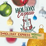 Holiday Express Greatest Hits