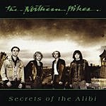 The Northern Pikes Secrets Of The Alibi