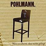 Pohlmann. Wenn Es Scheint, Dass Nichts Gelingt (Single)