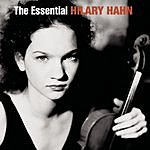 Hilary Hahn The Essential Hilary Hahn