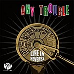 Any Trouble Life In Reverse