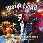 Motörhead Better Motörhead Than Dead: Live At Hammersmith