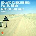 Roland Klinkenberg Mexico Can Wait (6-Track Maxi Single)