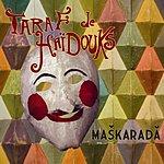 Taraf De Haïdouks Maskarada