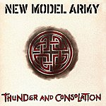 New Model Army Thunder And Consolation