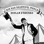 Declan O'Rourke Big Bad Beautiful World (Single)