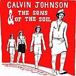 Calvin Johnson Calvin Johnson & The Sons Of The Soil