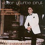 Victor Yturbe Piruli Recordando A Los Grandes