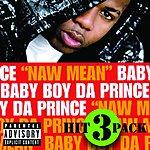 Baby Boy Da Prince Naw Meen Hit Pack (3-Track Maxi Single)