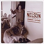 Tracy Nelson You'll Never Be A Stranger At My Door