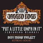 Jagged Edge Put A Little Umph In It (Single)