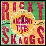 Ricky Skaggs Ancient Tones