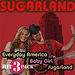 Sugarland Everyday America Hit Pack (3-Track Maxi-Single)
