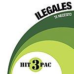 Ilegales Te Necesito Hit Pack (3-Track Maxi-Single)