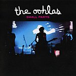 The Oohlas Small Parts (Remixes)(2-Track Single)