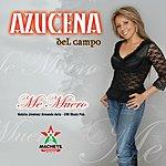 Azucena Del Campo Me Muero (Single)