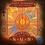 Walt Wilkins Diamonds In the Sun