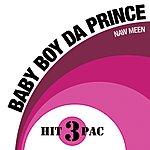 Baby Boy Da Prince Naw Meen Hit Pack (3-Track Maxi Single)(Parental Advisory)