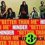 Hinder Better Than Me Hit Pack (3-Track Maxi Single)