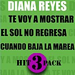 Diana Reyes Te Voy A Mostrar Hit Pack (3-Track Maxi Single)