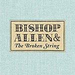 Bishop Allen The Broken String