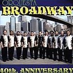 Orquesta Broadway Orquesta Broadway 40th Anniversary