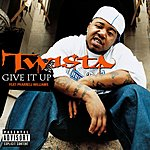 Twista Give It Up (Single) (Parental Advisory)