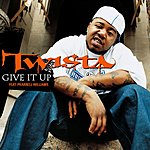 Twista Give It Up (Single) (Edited)