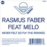 Rasmus Faber Never Felt So Fly: The Remixes (Maxi-Single)