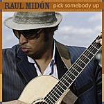 Raul Midón Pick Somebody Up (Single)