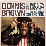 Dennis Brown Money In My Pocket: The Definitive Collection (Remastered)