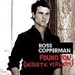Ross Copperman Found You (Acoustic Version)