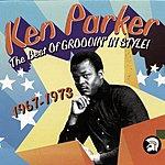 Ken Parker The Best Of Groovin' In Style, 1967-1973